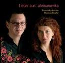 Lieder aus Lateinamerika - Franziska Baldes, Thomas Rische