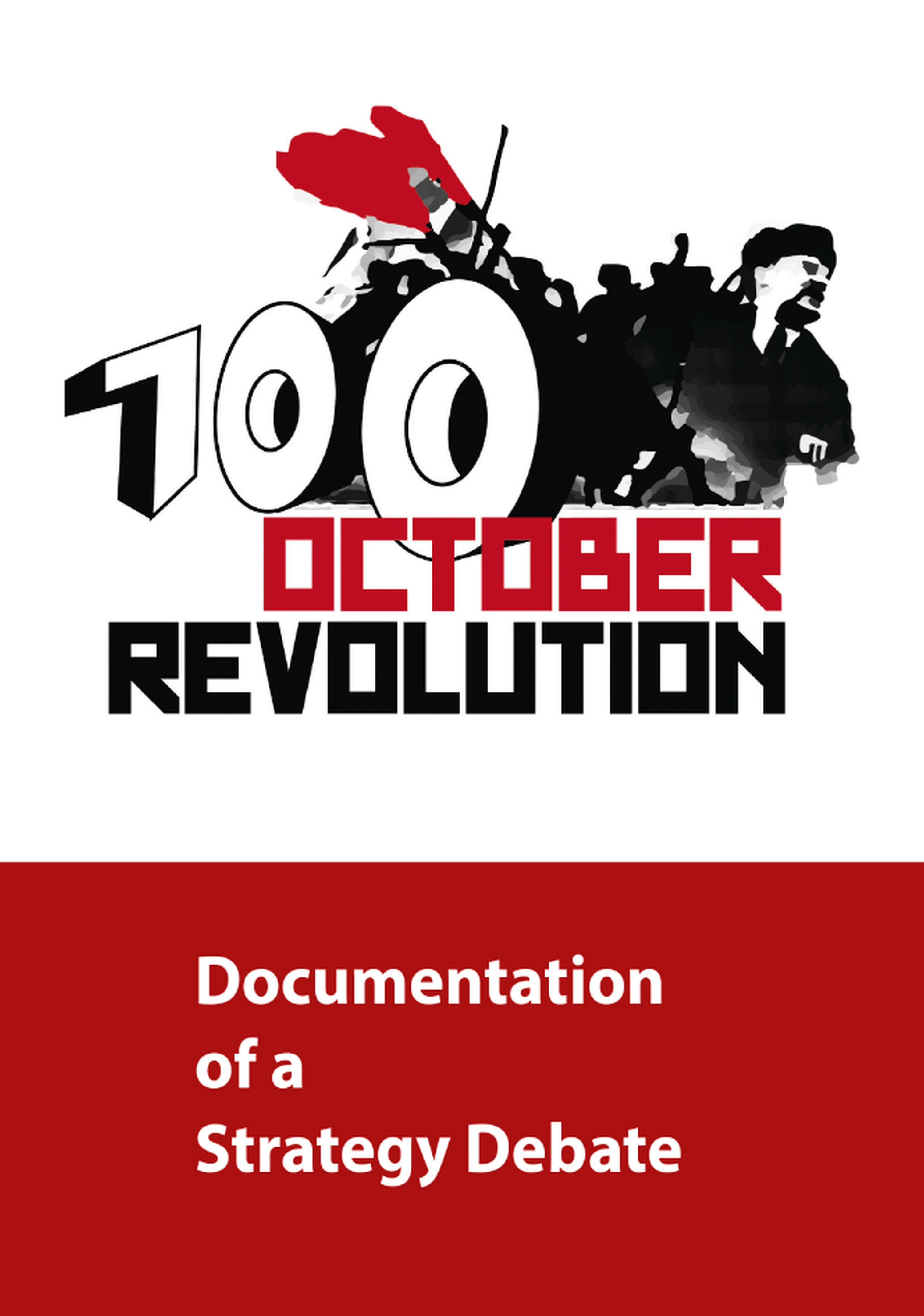 100 October Revolution - Documentation of a Strategy Debate