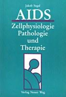 Aids - Zellphysiologie, Pathologie und Therapie