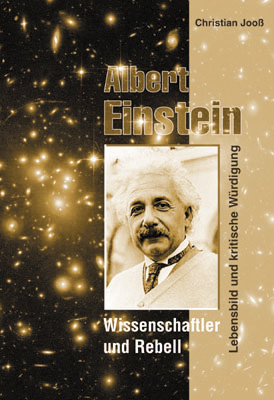 Albert Einstein - Wissenschaftler und Rebell