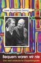 Bequem waren wir nie - Eine west-ostdeutsche Doppelbiografie