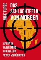 Cover Das Schlachtfeld von Morgen - Afrika im Fadenkreuz der USA und seiner Verbündeten