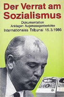 Der Verrat am Sozialismus. Internationales Tribunal März 1986