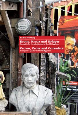 Krone, Kreuz und Krieger - Europäische Vermächtnisse in den Philippinen