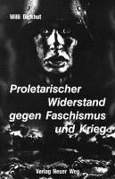 Proletarischer Widerstand gegen Faschismus und Krieg