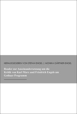 Reader zur Auseinandersetzung um die Kritik von Karl Marx und Friedrich Engels am Gothear Programm