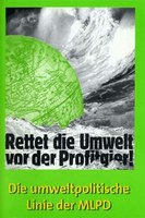 Rettet die Umwelt vor der Profitgier! Die umweltpolitische Linie der MLPD