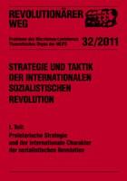 Revolutionärer Weg 32/11  Strategie und Taktik der internationalen sozialistischen Revolution Teil I: