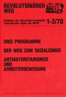 Revolutionärer Weg 1-3 - Drei Programme - Der Weg zum Sozialismus - Antiautoritarismus und Arbeiterbewegung
