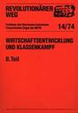 Revolutionärer Weg 13-14 - Wirtschaftsentwicklung und Klassenkampf