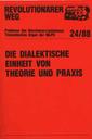 Revolutionärer Weg 24 - Die dialektische Einheit von Theorie und Praxis