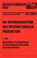 Revolutionärer Weg 29-31 - Die Neuorganisation der Internationalen Produktion