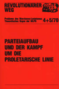 Revolutionärer Weg 4-5 - Parteiaufbau und der Kampf um die proletarische Linie