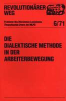 Revolutionärer Weg 6 - Die dialektische Methode in der Arbeiterbewegung