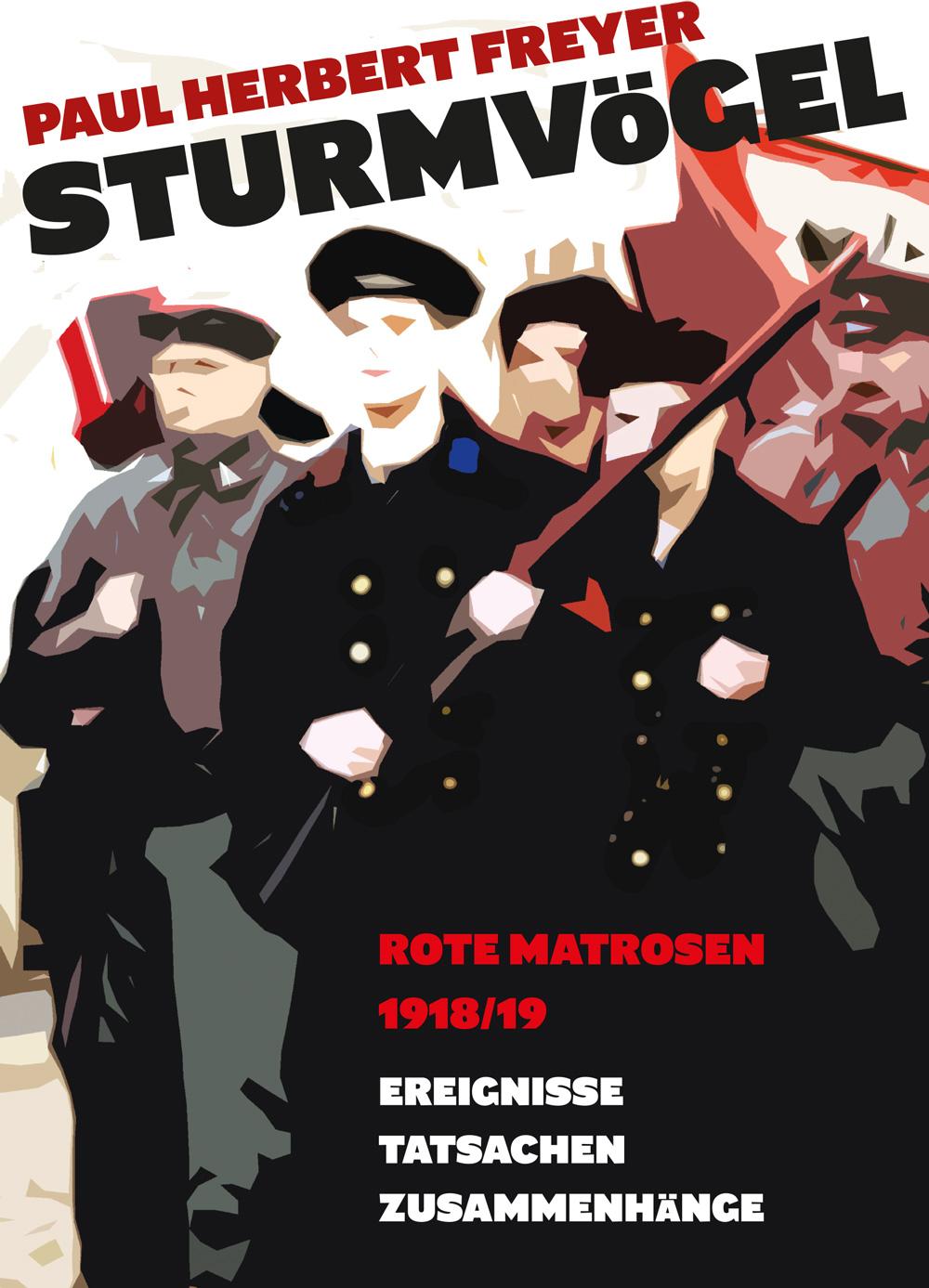Sturmvögel - Rote Matrosen 1918/19, Ereignisse Tatsachen Zusammenhänge