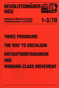 Three Programs the Way to Socialism Antiauthoritarianism and Working- Class Movement