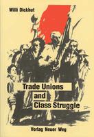 Trade Unions and Class Struggle