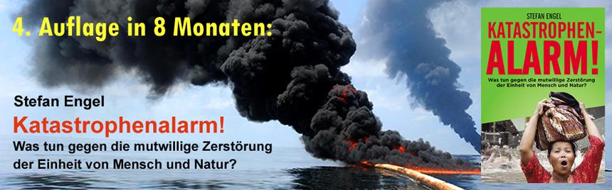 Katastrophenalarm! Was tun gegen die mutwillige Zerstörung der Einheit von Mensch und Natur?